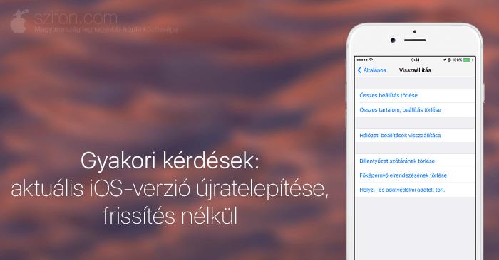 Gyakori kérdések: aktuális iOS-verzió újratelepítése, frissítés nélkül