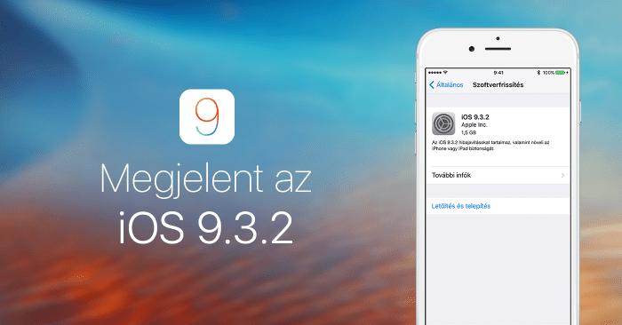 Borítókép: Megjelent az iOS 9.3.2!