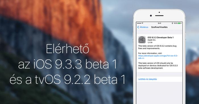 Borítókép: Elérhető az iOS 9.3.3 beta 1 és a tvOS 9.2.2 beta 1.