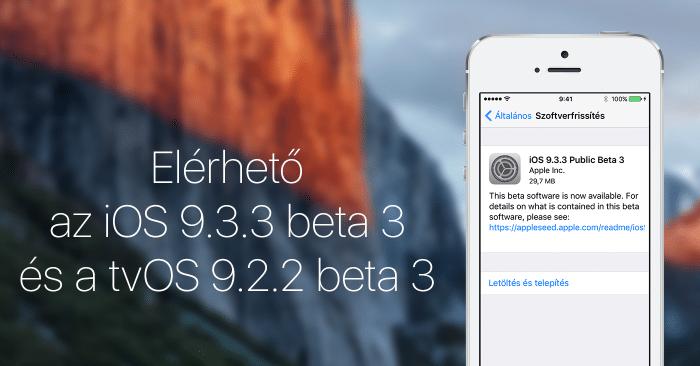 Borítókép: Elérhető az iOS 9.3.3 beta 3 és a tvOS 9.2.2 beta 3.