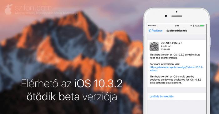 Elérhető az iOS 10.3.2 ötödik beta verziója
