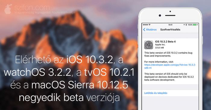 Elérhető az iOS 10.3.2, a watchOS 3.2.2, a tvOS 10.2.1 és a macOS Sierra 10.12.5 negyedik beta verziója
