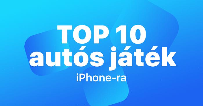 TOP 10 legjobb autós játék iPhone-ra