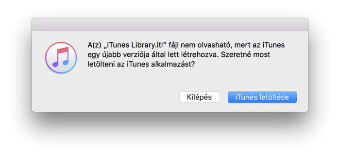 """Hibaüzenet képe, amelynek szövege: 'A(z) """"iTunes Library.itl"""" fájl nem olvasható, mert az iTunes egy újabb verziója által lett létrehozva. Szeretné most letölteni az iTunes alkalmazást?'"""