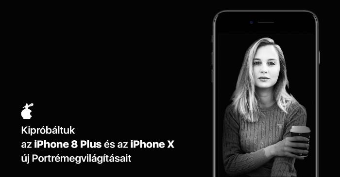 Kipróbáltuk az iPhone 8 Plus és az iPhone X új Portrémegvilágításait