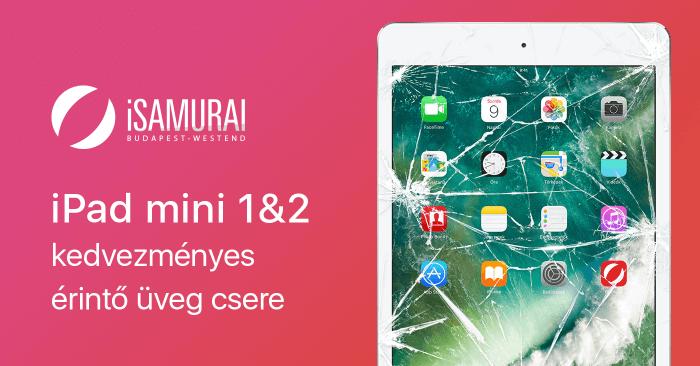 Kedvezményes iPad mini 1&2 érintő üveg csere az iSamurainál