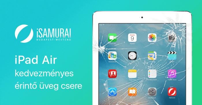 Kedvezméynes iPad Air érintő csere akció