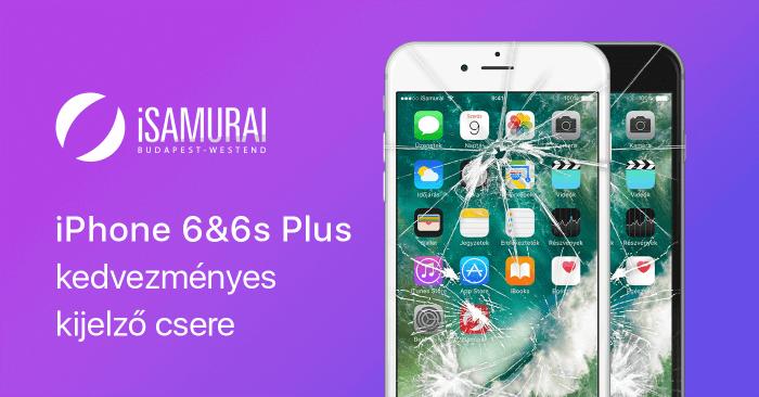 iSamurai – iPhone 6&6s Plus kedvezményes kijelző csere