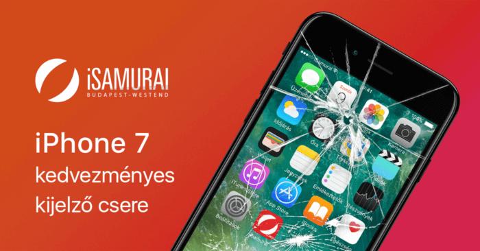 iSamurai - iPhone 7 kedvezményes kijelző csere
