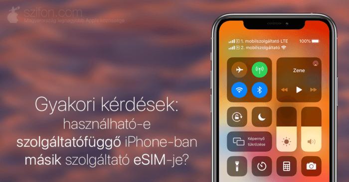 Borítókép – Gyakori kérdések: használható-e szolgáltatófüggő iPhone-ban másik szolgáltató eSIM-je?